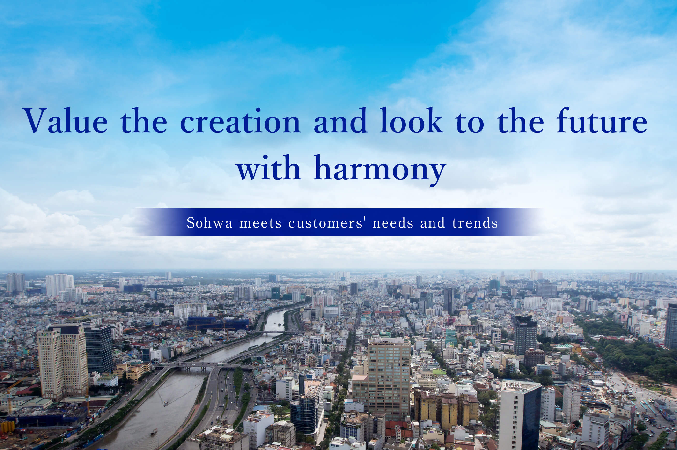 Value the creation and look to the future with harmony